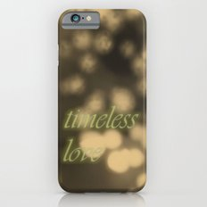 Love is timeless Slim Case iPhone 6s
