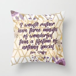 Steel Magnolias Movie Quote Three Minutes of Wonderful Shelby Throw Pillow