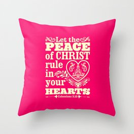 Let the peace of Christ rule in your hearts. Throw Pillow