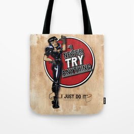"""""""I never TRY anything! I just DO it!"""" A tribute to Tura Satana Tote Bag"""