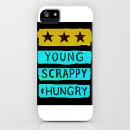 Young, scrappy and hungry iPhone Case