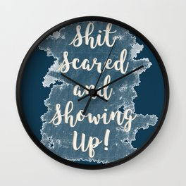 Shit Scared and Showing up Navy Wall Clock