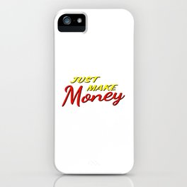 Just make money iPhone Case