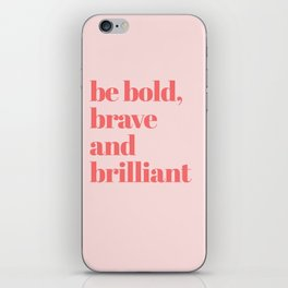 be bold III iPhone Skin