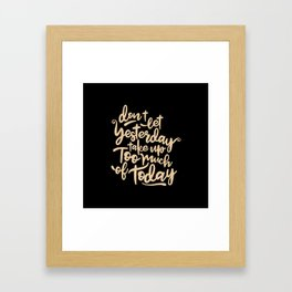 Yesterday quote Framed Art Print
