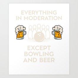 Bowlings Bowler Bowling And Beer Art Print
