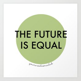 The Future is Equal - Green Art Print