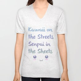 Kawaii on the Streets, Senpai in the Sheets Unisex V-Neck