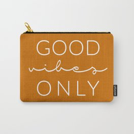 Good Vibes Only Orange Carry-All Pouch