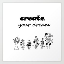 create your dream . the original trees ( https://society6.com/totalflora/collection ) Art Print
