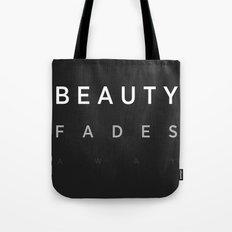 Beauty Fades Aways Tote Bag