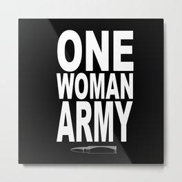 ONE WOMAN ARMY Metal Print