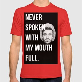 spoken with my mouth full T-shirt