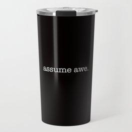 assume awe. Travel Mug