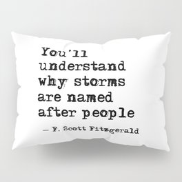 You'll understand why storms are named after people Pillow Sham