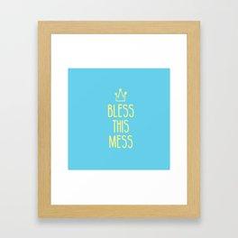 Bless This Mess Framed Art Print