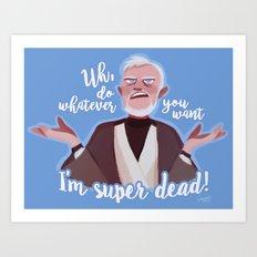 I'm super dead! Art Print