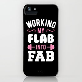 Working My Flab Into Fab iPhone Case