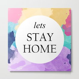 Let's Stay Home Metal Print