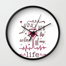 Hand Drawn Illustrations You are the Wine of my Life Wine Gift Wall Clock