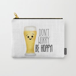 Beer | Don't Worry Be Hoppy Carry-All Pouch