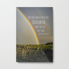 The Soul Would Have No Rainbow Metal Print