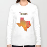 texas Long Sleeve T-shirts featuring Texas Map by Roger Wedegis
