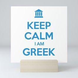 KEEP CALM I AM GREEK Mini Art Print