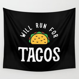 Will Run For Tacos Wall Tapestry