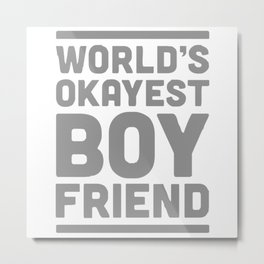 World's Okayest Boyfriend Couple Love Funny Metal Print