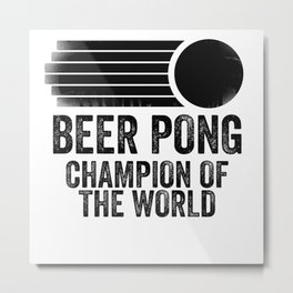 Beer Pong Champion Metal Print