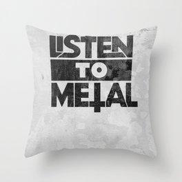 Listen to Metal Throw Pillow