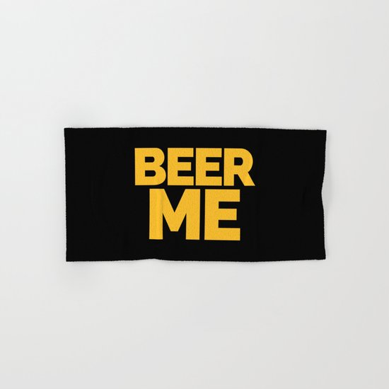 Beer Me Funny Quote Hand & Bath Towel