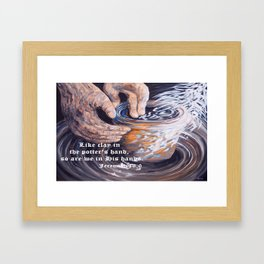 In the Potter's Hands with Scripture Framed Art Print
