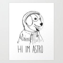Hi I'm Astro - Killmama Art Print