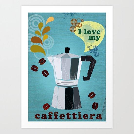 I love my cafetiera Art Print
