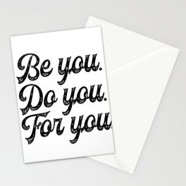 Be you. Do you.For you. Stationery Cards