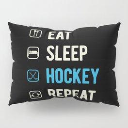 Eat Sleep Hockey Repeat Funny Pillow Sham