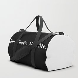 But. That's. Not. Me. Duffle Bag