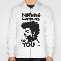 Nothing Compares Hoody