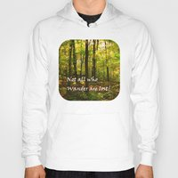 not all who wander are lost Hoodies featuring Not All Who Wander... by Lyle Hatch