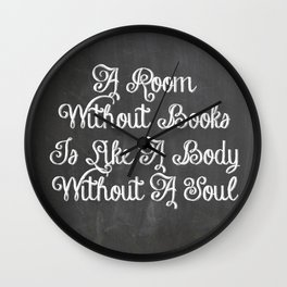 A ROOM WITHOUT BOOKS IS LIKE A BODY WITHOUT A SOUL QUOTE Wall Clock