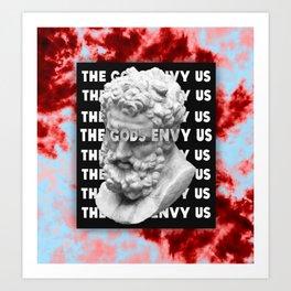 The Gods Envy Us Art Print