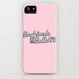 Boyfriends are Bullsh*t iPhone Case