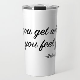 Belinda Blumenthal's Life Motto (Belinda Blinked) Travel Mug