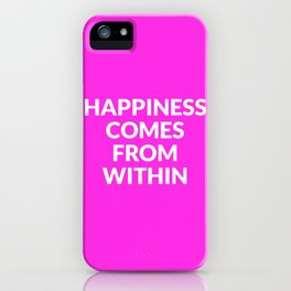 happiness comes from within iPhone Case