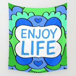 Enjoy life Wall Tapestry