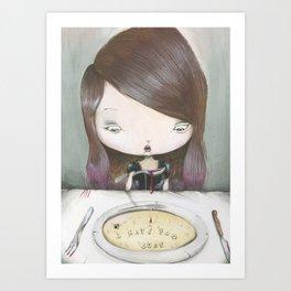 I HATE YOU DUDE! Art Print