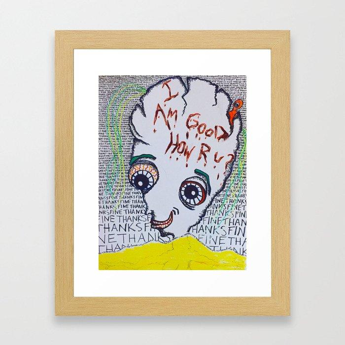 I'm Good How Are You? Framed Art Print