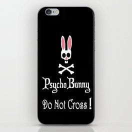 Watch out! Psycho Bunny Inside! Do Not Cross! iPhone Skin